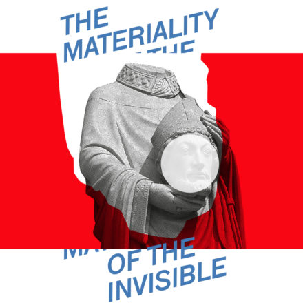 The Materiality of the Invisible